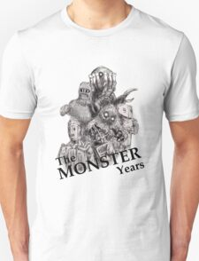 The Monster Years Unisex T-Shirt