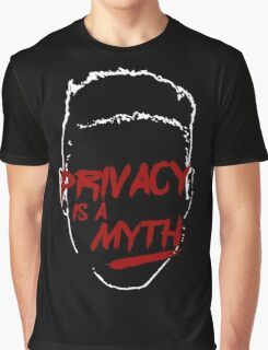 privacy is a myth Graphic T-Shirt