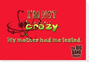 I&#x27;m not crazy, my mother had me tested!  by anemophile