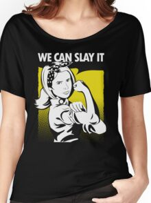 We Can Slay It Women's Relaxed Fit T-Shirt