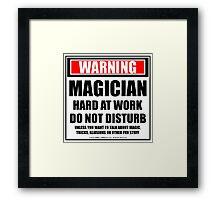 Warning Magician Hard At Work Do Not Disturb Framed Print