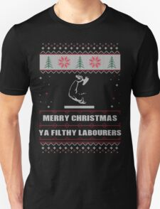 Merry Christmas Ya Filthy Laborers Ugly Christmas Costume. T-Shirt