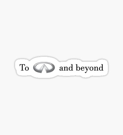 To Infiniti and beyond! (Black) Sticker
