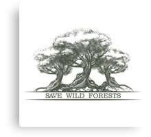 Save Wild Forests Canvas Print