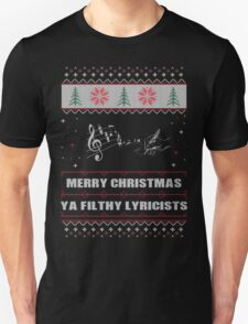 Merry Christmas Ya Filthy Lyricists Ugly Christmas Costume. T-Shirt