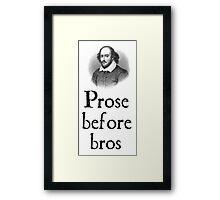 Prose before bros Framed Print