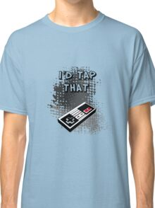 I'd Tap That Classic T-Shirt