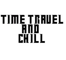 Time Travel and Chill Photographic Print