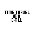 Time Travel and Chill by Booky1312