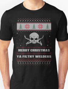 Merry Christmas Ya Filthy Welders Ugly Christmas Costume. T-Shirt