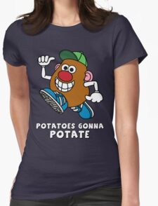 Potatoes Gonna Potate Womens Fitted T-Shirt