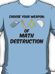 Choose Your Weapon of Math Destruction T-Shirt