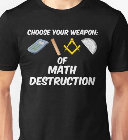 Choose Your Weapon of Math Destruction Unisex T-Shirt