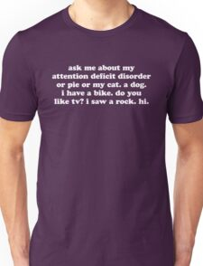 Ask Me About My Attention Deficit Disorder ADHD Unisex T-Shirt