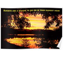 Sunsets Are A Reason To Go On Poster