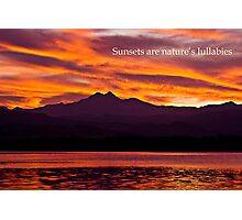 Sunsets Are Natures Lullabies Photographic Print