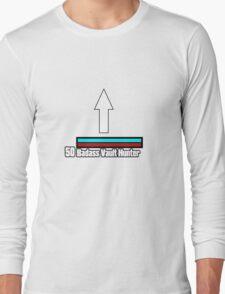 Brick would be proud Long Sleeve T-Shirt