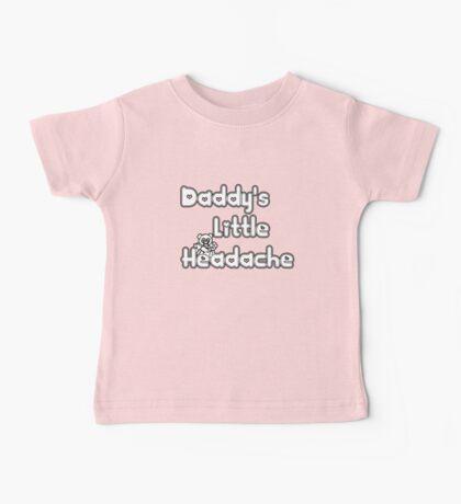 daddy's little headache Baby Tee