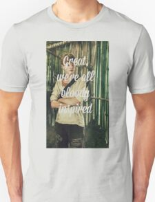 Great, we're all bloody inspired Unisex T-Shirt