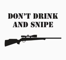 Don't drink and snipe! by Glen Pittock