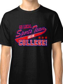Go Local Sports Team Classic T-Shirt