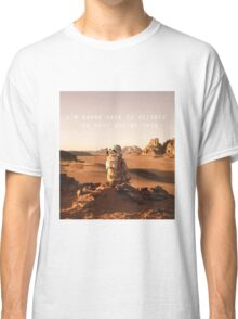 The Martian Quote Classic T-Shirt