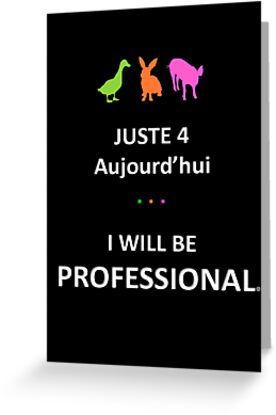 Juste4Aujourd'hui ... I will be Professional by DRPupfront