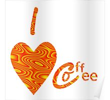 I Love Coffee Peach And Yellow Poster