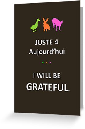 Juste4Aujourd'hui ... I will be Grateful by DRPupfront