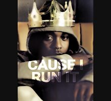 Cause I Run It Unisex T-Shirt