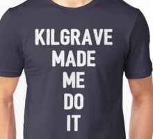 Kilgrave made me do it (white letters) Unisex T-Shirt