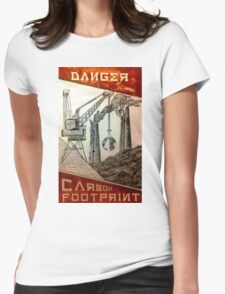 Danger, Carbon Footprint ( i ) Womens Fitted T-Shirt