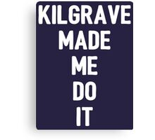Kilgrave made me do it (white letters) Canvas Print