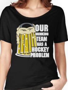 Hockey Drinking Team Women's Relaxed Fit T-Shirt