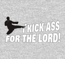 I Kick Ass For The Lord T-Shirt