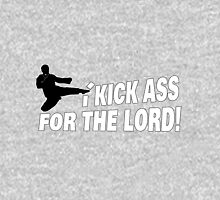 I Kick Ass For The Lord Unisex T-Shirt