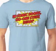 Except for Uncle Ben... Unisex T-Shirt