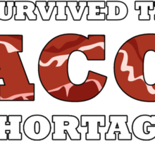 I Survived the Bacon Shortage Sticker