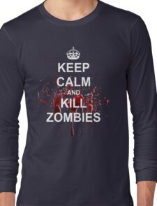 Keep Calm, Kill Zombies Long Sleeve T-Shirt