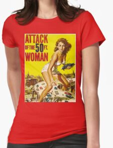 Attack of the 50 Foot Woman! Womens Fitted T-Shirt