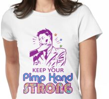 Keep Your Pimp Hand Strong Womens Fitted T-Shirt