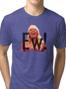 Ew! Tri-blend T-Shirt