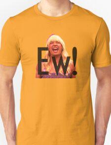 Ew! T-Shirt