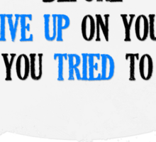 have you tried to live ? Sticker