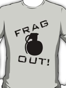 Frag Out T Shirt T-Shirt