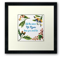 Be the person Mr. Rogers knew you could be Framed Print