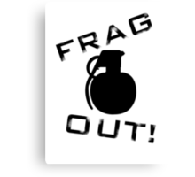 Frag Out T Shirt Canvas Print