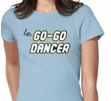 le GO-GO DANCER Womens Fitted T-Shirt