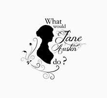 What would Jane Austen do ? Unisex T-Shirt