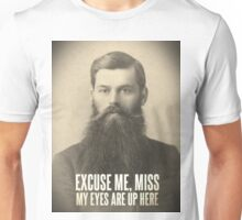 My eyes are up here Unisex T-Shirt